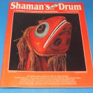 Shaman's Drum: a Journal of Experiential Shamanism and Spritual Healing No. 33, 1993