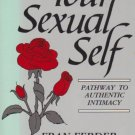 FRAN FERDER & JOHN HEAGLE Your Sexual Self - Pathway to Authentic Intimacy 1992
