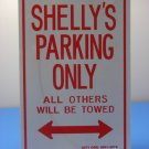 "Shelly's Reserved Sign Parking 9"" x 6"" Plastic"
