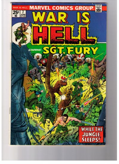 Marvel Comics Group WAR IS HELL Starring: SGT. FURY No 7 1974