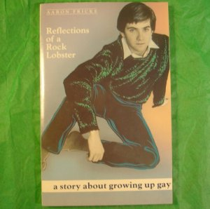 Growing up Gay. Reflections of a Rock Lobster - out of print