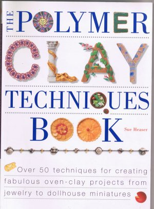 The Polymer Clay Techniques Book (Paperback)