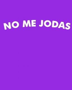 NO ME JODAS