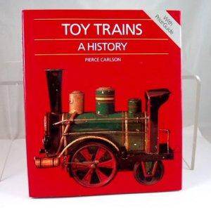 Toy Trains A History By Pierce Carlson|BrassTrainsAndMore