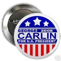 """""""GEORGE CARLIN"""" for U.S. President 2008 Pin Button Badge New"""