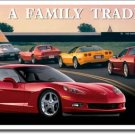 "Corvette C6 - Family Tradition 16""W x 8.5""H  TIN SIGN ""FREE SHIPPING"