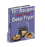 101 Recipes For The Deep Fryer eBook PDF Format