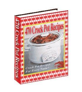 470 Crock Pot Recipes eBook PDF Format