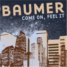 Baumer Come On, Feel It