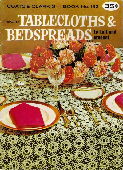 Tablecloths & Bedspreads To Knit And Crochet Vintage Pattern Booklet by Coats & Clark's