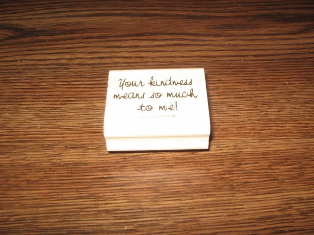 Your Kindness Means So Much To Me Wood Mounted Rubber Stamp by Stampin Up