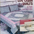 Weekend Log Cabin Quilts Quilting Pattern Book by Marti Michell