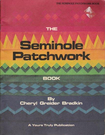The Seminole Patchwork Book by Cheryl Greider Bradkin