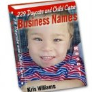 229 Daycare and Child Care Business Names by Kris Williams - Resell eBook!