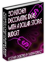 50 Kitchen Decorating Ideas with a Dollar Store Budget by Kris Williams- Resell eBook!