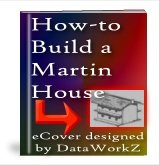 How to Build a Martin House - Resell eBook!