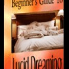 Beginner's Guide to Lucid Dreaming - Resell eBook!