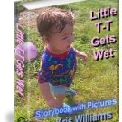 Little T-T Gets Wet by Kris Williams