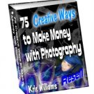 75 Creative Ways to Make Money with Photography by Kris Williams - Resell eBook