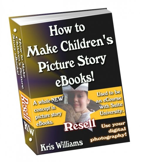 How to Make Children's Picture Story eBooks by Kris Williams - Resell eBook