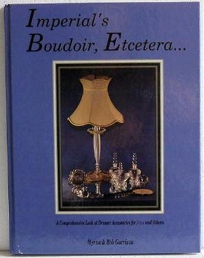 Imperial's Boudoir, Etc by Garrison Glass Irice Imperial Reference Book Vanity Perfume Dresser Sets