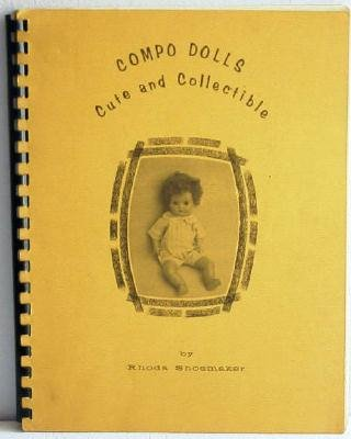 Compo Dolls Cute and Collectible by Shoemaker c.1972 Reference Book Composition