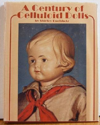 A Century of Celluloid Dolls by Buchholz Hardbound Doll Reference Book