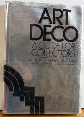 Art Deco A Guide for Collectors by McClinton c.1973 Hardbound