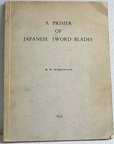 A Primer of Japanese Sword-Blades by Robinson Swords c.1955 Reference Book