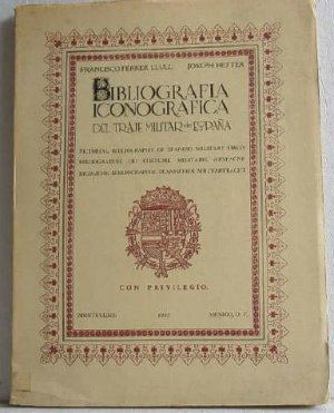 Rare Bibliography Spanish Military Dress 1963 Copy No.153 Bibliografia Iconografica Llull Hefter