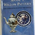 Spode's Willow Pattern and Other Designs After the Chinese by Copeland 1999 Hardbound Reference