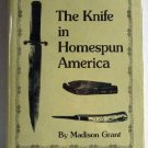 Knife in Homespun America and Related Items by Madison Grant c.1984 Collecting Knives 1st edition