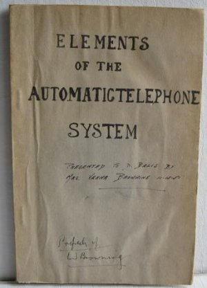 Elements of the Automatic Telephone System 1922 Prepared for the Office of the Chief Signal Operator