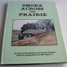 Smoke Across the Prairie by JL Ehernberger 1975 UPRR Nebraska Line Steam Trains Railroad
