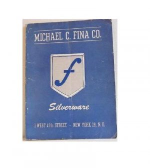 Michael C Fina Co Silverware Catalog circa 1950's Sterling Silverplate Holloware Aluminum