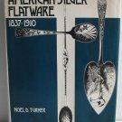 American Silver Flatware 1837-1910 by Noel D Turner c.1972 Sterling and Silverplate Patterns