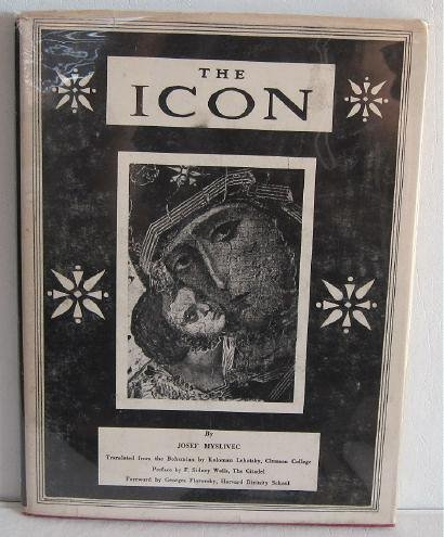 The Icon by Josef Myslivec c.1957 Translated by Lehotsky Russian Icons Greek Orthodox Art