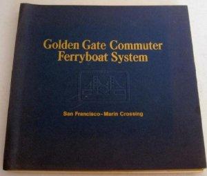 Golden Gate Commuter Ferryboat System San Francisco - Marin Crossing 1970 Design Proposal