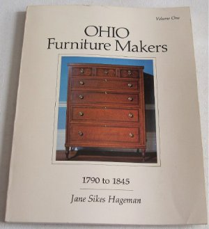 Ohio Furniture Makers Volume 1 1790 to 1845 by Jane Sikes Hageman c.1984 Antique Reference