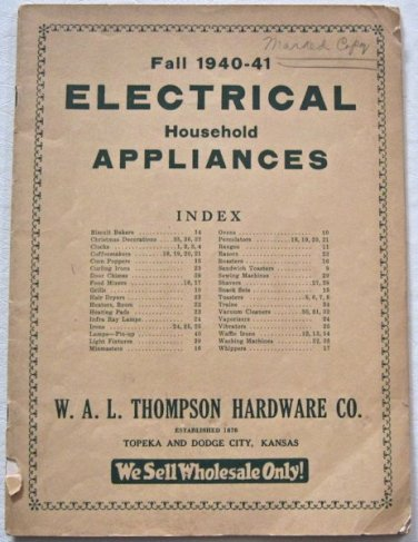 Fall 1940-41 Electrical Household Appliances Catalog WAL Thompson Hardware Co Kitchen Housewares 40p
