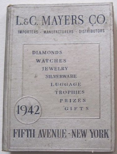 1942  L&C Mayers Co Catalog Gold Jewelry Silver Watches Luggage Small Appliances Pens Compacts 400p