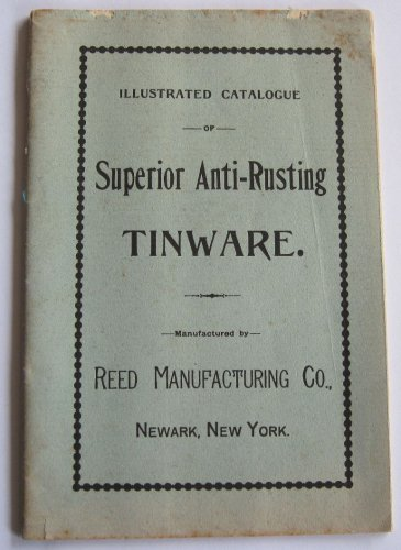 1897 Original Catalog Reed Manufacturing Co Tinware Tin Coffeepots Pans Kettles Boilers Kitchenware