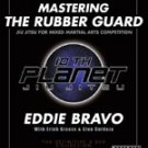Eddie Bravo Mastering the Rubber Guard DVDs