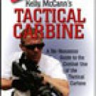 Kelly McCann Tactical Carbine AR-15 DVD Jim Grover
