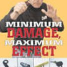 Minimum Damage Maximum Effect DVD with Jim Grover Kelly McCann