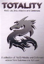 Totality No Gi Attacks and Defenses Submission 101 DVD