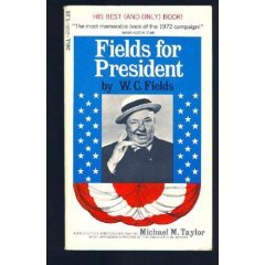 Fields for President by W.C. Fields
