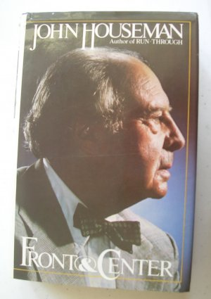 Front & Center by John Houseman SIGNED 1st Edition