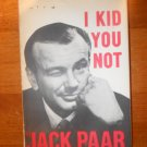 I Kid You Not by Jack Paar