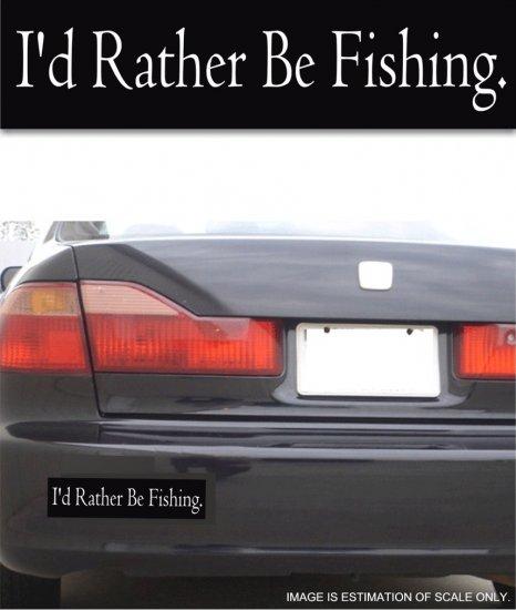I'd Rather Be Fishing - Bumper Sticker